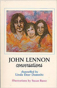 John Lennon Conversations: Domnitz, Linda Deer (channelled by)