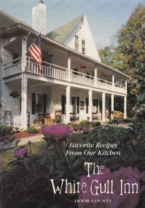9780942495065: The White Gull Inn: Door County : Favorite Recipes from Our Kitchen