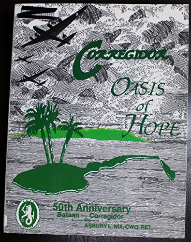 Corregidor; Oasis of Hope: Nix, Asbury