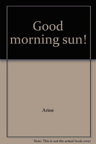 9780942495294: Good morning sun!