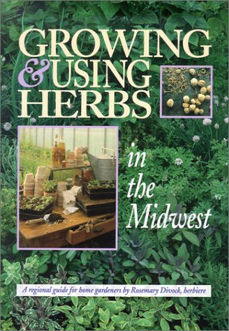 Growing & Using Herbs in the Midwest: A Regional Guide for Home Gardeners