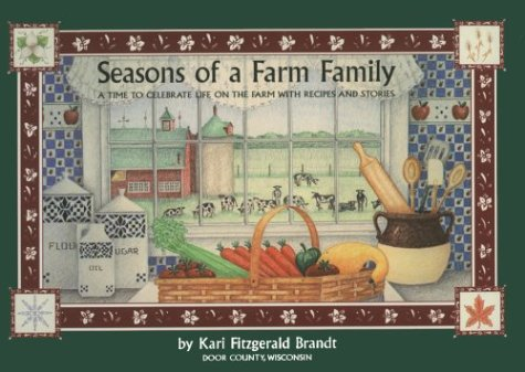 Seasons of a Farm Family: A Time: Brandt, Kari Fitzgerald