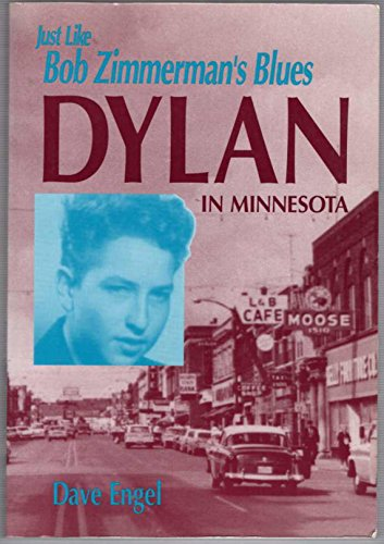 Just Like Bob Zimmerman's Blues: Dylan in Minnesota: Engel, Dave