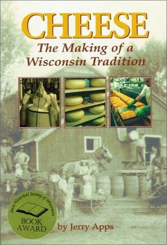 9780942495805: Cheese: The Making of a Wisconsin Tradition