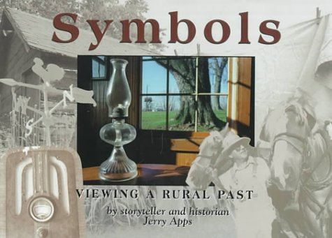 Symbols : Viewing a Rural Past: Jerry Apps