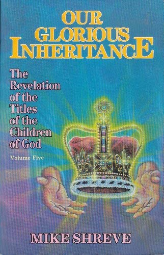 9780942507119: Our Glorious Inheritance-V05: (Our Glorious Inheritance)