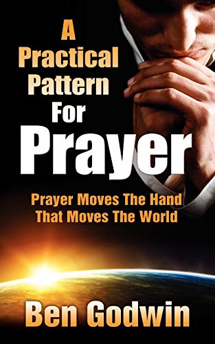 A Practical Pattern For Prayer: Ben Godwin