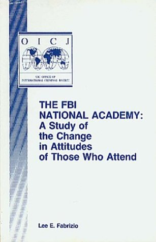 9780942511185: The FBI National Academy: A Study of the Change in Attitudes of Those Who Attend