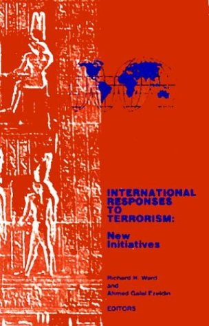 International Responses to Terrorism: New Initiatives: Richard H. Ward
