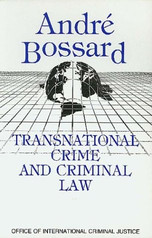 Transnational Crime and Criminal Law: Andre Bossard