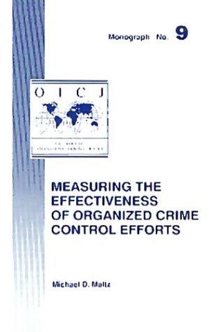 9780942511383: Measuring the Effectiveness of Organized Crime Control Efforts (Monograph / Oicj, No. 9)