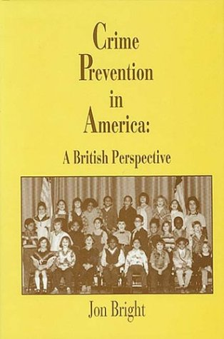 9780942511529: Crime Prevention in America: A British Perspective