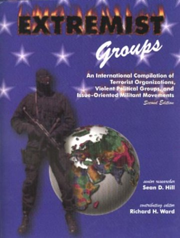 9780942511741: Extremist Groups: An International Compilation of Terrorist Organizations, Violent Political Groups, and Issue-Oriented Militant Movements