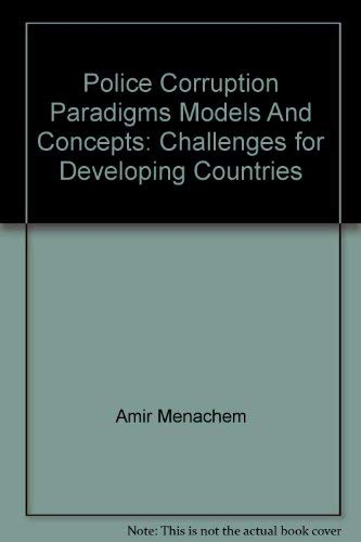 9780942511833: Police Corruption Paradigms Models And Concepts: Challenges for Developing Countries