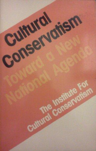 9780942522129: Cultural Conservatism: Toward a New National Agenda