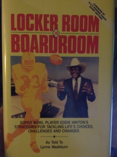 9780942523348: Locker Room to Boardroom: Super Bowl Player Eddie Hinton's Strategies for Tackling Life's Choices, Challenges, and Changes