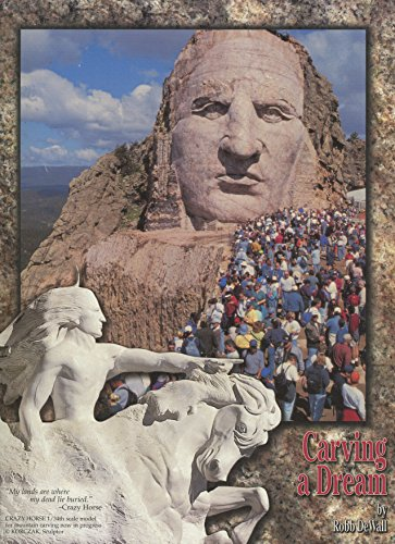9780942525007: Carving a dream: Crazy Horse Memorial now in progress in the Black Hills of South Dakota