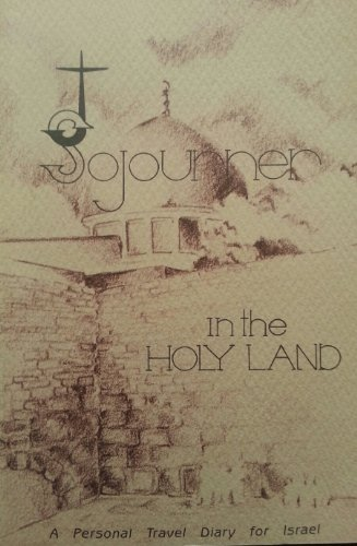 9780942537000: Sojourner in the Holy Land: A Personal Travel Diary for Israel
