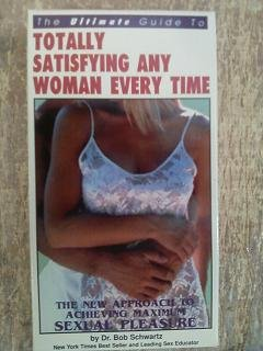 9780942540116: The Ultimate Guide to Totally Satisfying Any Woman Every Time