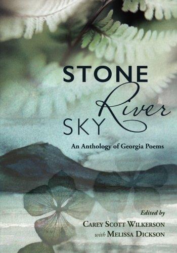 Stone, River, Sky: An Anthology of Georgia: Carey Scott Wilkerson