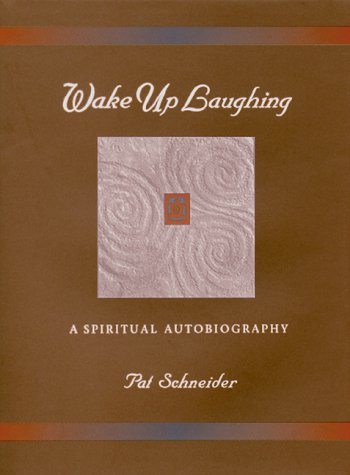 9780942544541: Wake Up Laughing: A Spiritual Autobiography