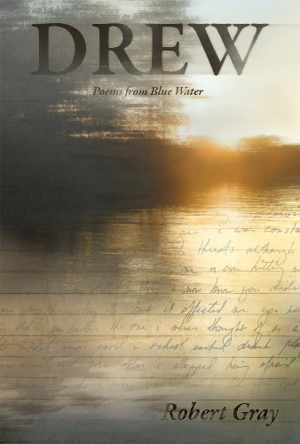 Drew: Poems from Blue Water: Robert Gray