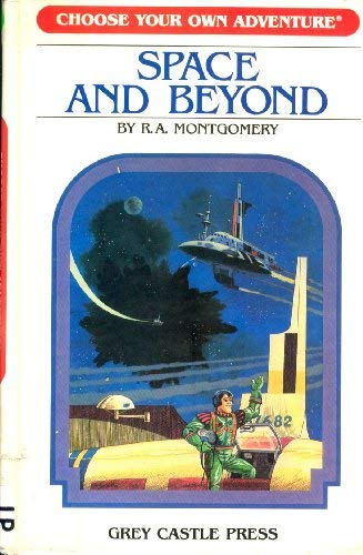 Choose Your Own Adventure: Space and Beyond: Montgomery, R.A. (Paul Granger, illus.)