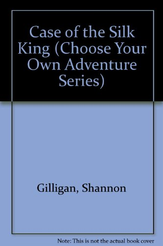 The Case of the Silk King (Choose: Shannon Gilligan