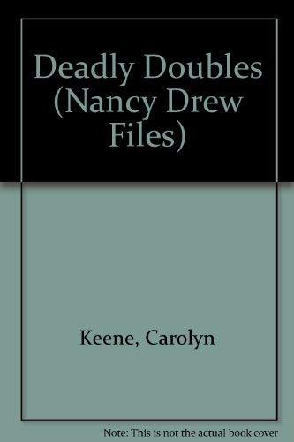 Deadly Doubles (Nancy Drew Casefiles, Case 7): Keene, Carolyn