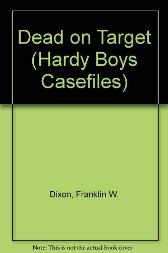 9780942545425: Dead on Target (Hardy Boys Casefiles, Case 1)