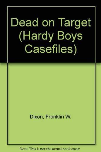9780942545425: Dead on Target (Hardy Boys Casefiles, Case 1)