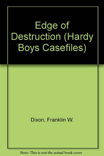 9780942545463: Edge of Destruction (Hardy Boys Casefiles, Case 5)
