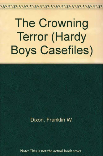 9780942545470: The Crowning Terror (Hardy Boys Casefiles, Case 6)