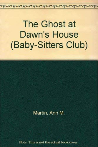 9780942545708: The Ghost at Dawn's House (Baby-sitters Club)