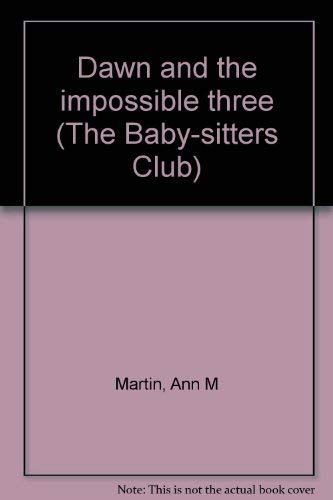 9780942545760: Dawn and the impossible three (The Baby-sitters Club)