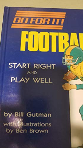 Go for it Football - Start Right and Play Well: Gutman, Bill