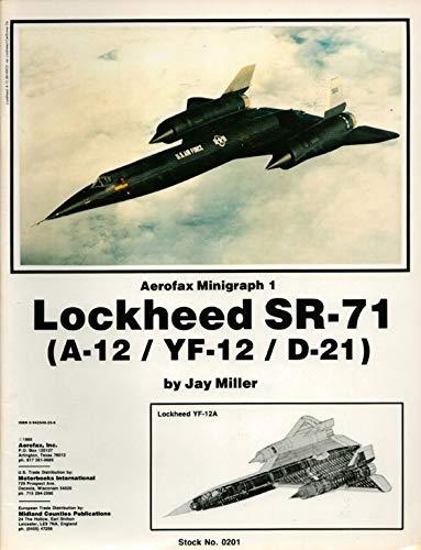 9780942548259: Lockheed SR-71 (A-12/YF-12/D-21) - Aerofax Minigraph 1