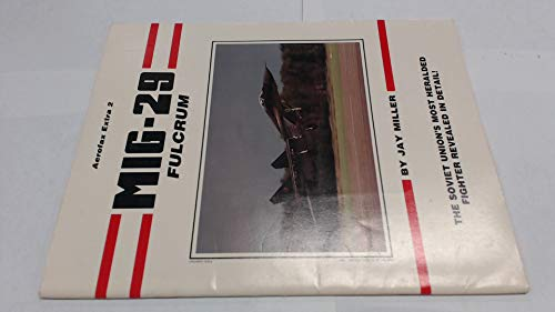 MIG-29 Fulcrum (Aerofax Extra 2): Miller, Jay