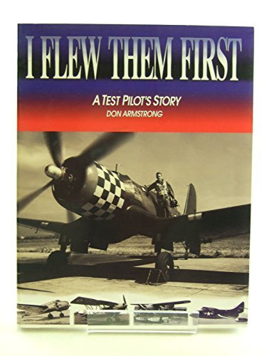 I Flew Them First A Test Pilot's Story