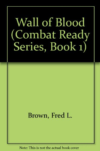 9780942551006: Wall of Blood (Combat Ready Series, Book 1)