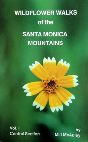 9780942568165: Wildflower Walks of the Santa Monica Mountains, Volume 1: Central Section