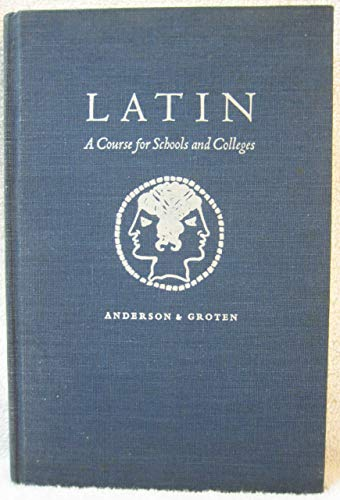 9780942573008: Latin: A Course for Schools and Colleges