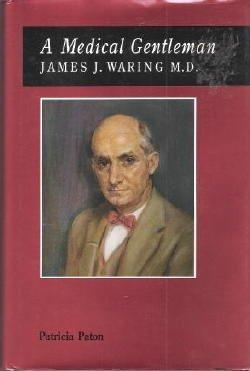 9780942576023: A Medical Gentleman: James J. Waring, M.D