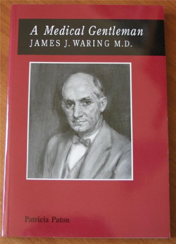 A Medical Gentleman: James J. Waring, M.D.