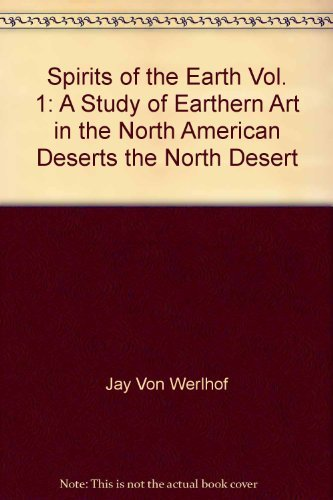 9780942577006: Spirits of the Earth Vol. 1: A Study of Earthern Art in the North American Deserts, the North Desert