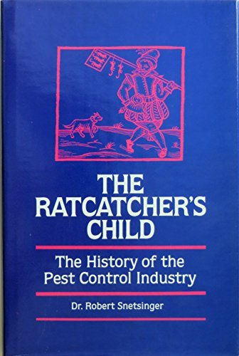 9780942588026: The Ratcatcher's Child: The History of the Pest Control Industry