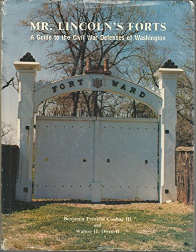 9780942597059: Mr. Lincoln's forts: A guide to the Civil War defenses of Washington