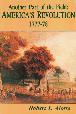 9780942597196: Another Part of the Field; Philadelphia's American Revolution, 1777-78