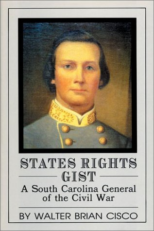 9780942597288: States Rights Gist: A South Carolina General of the Civil War (First Edition Library)