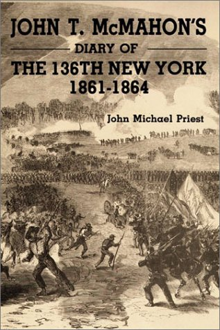 John T. MaMahon's Diary of the 136th New York, 1861-1864.: McMAHON, John T.